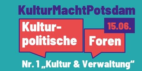 Kulturpolitisches Forum von #KulturMachtPotsdam